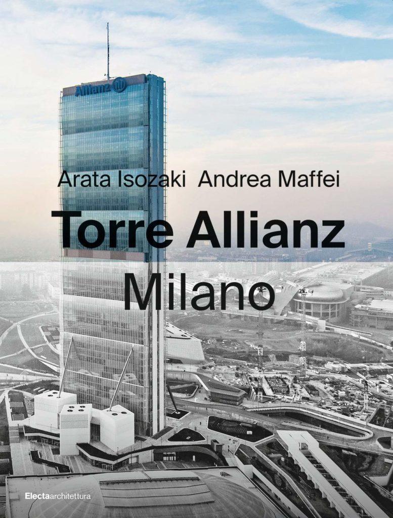 Torre Allianz, Milano. Arata Isozaki e Andrea Maffei